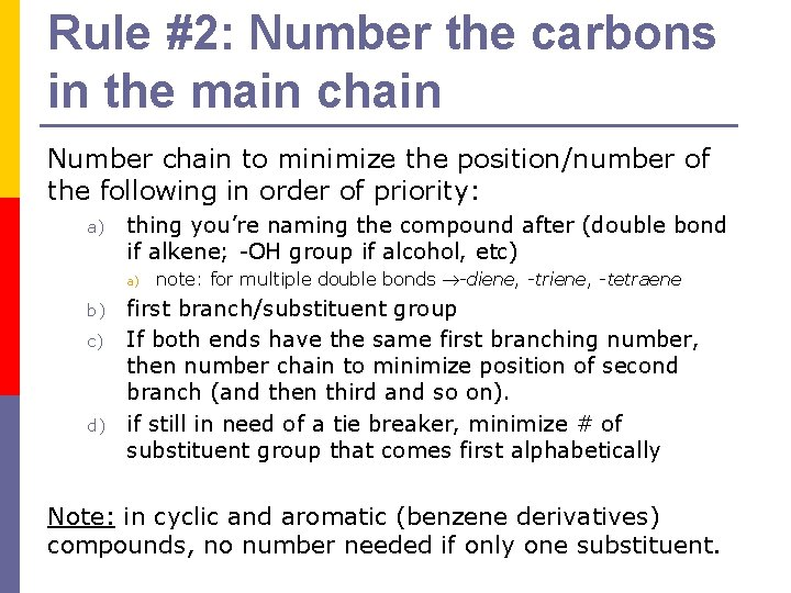 Rule #2: Number the carbons in the main chain Number chain to minimize the