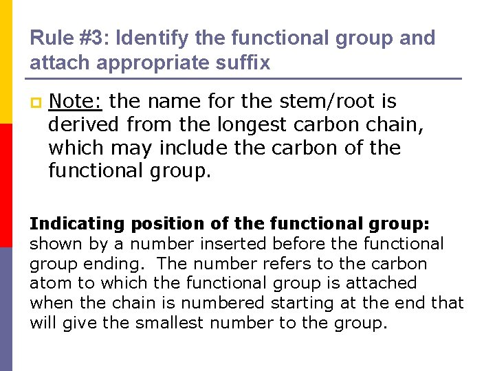 Rule #3: Identify the functional group and attach appropriate suffix p Note: the name