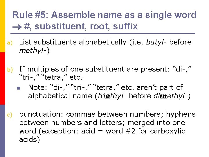 Rule #5: Assemble name as a single word #, substituent, root, suffix a) List
