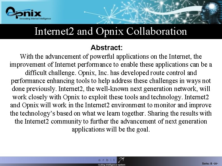 Internet 2 and Opnix Collaboration Abstract: With the advancement of powerful applications on the