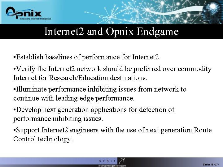 Internet 2 and Opnix Endgame • Establish baselines of performance for Internet 2. •