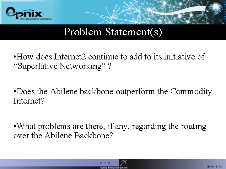 Problem Statement(s) • How does Internet 2 continue to add to its initiative of