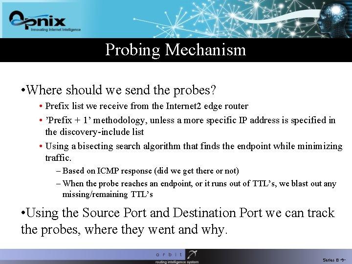 Probing Mechanism • Where should we send the probes? • Prefix list we receive