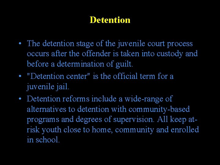 Detention • The detention stage of the juvenile court process occurs after the offender