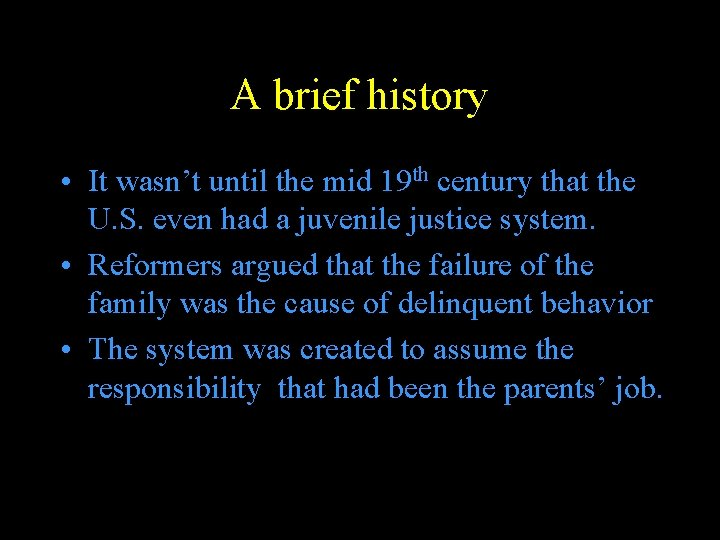 A brief history • It wasn't until the mid 19 th century that the