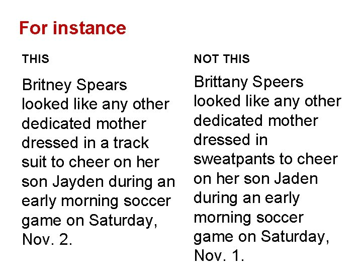 For instance THIS NOT THIS Britney Spears looked like any other dedicated mother dressed