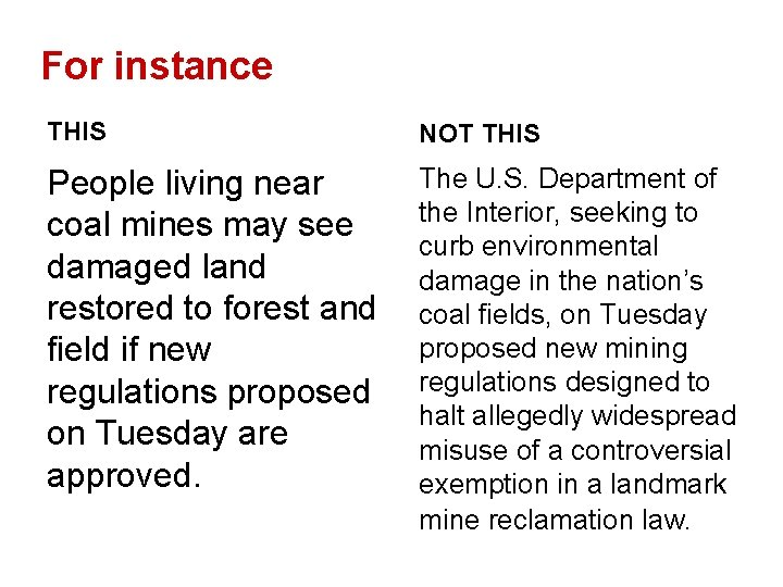 For instance THIS NOT THIS People living near coal mines may see damaged land