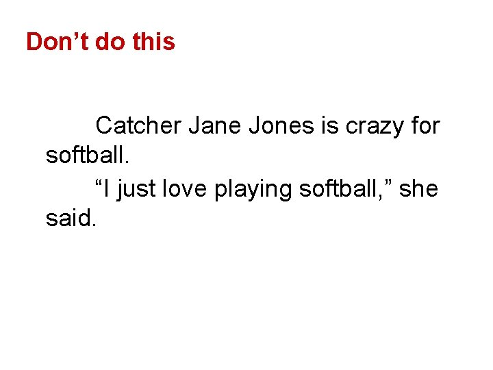 """Don't do this Catcher Jane Jones is crazy for softball. """"I just love playing"""