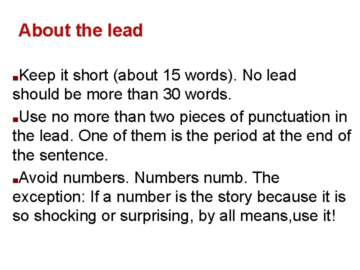 About the lead Keep it short (about 15 words). No lead should be more