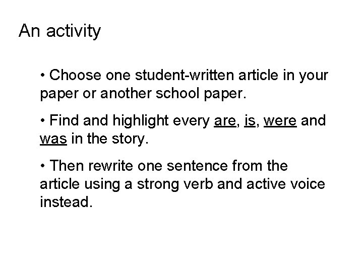 An activity • Choose one student-written article in your paper or another school paper.