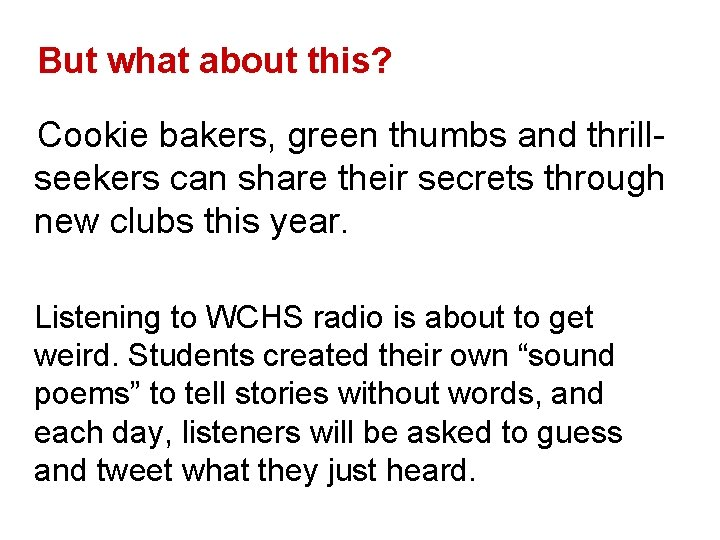 But what about this? Cookie bakers, green thumbs and thrillseekers can share their secrets