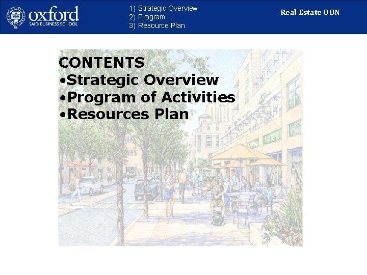 1) Strategic Overview 2) Program 3) Resource Plan CONTENTS • Strategic Overview • Program