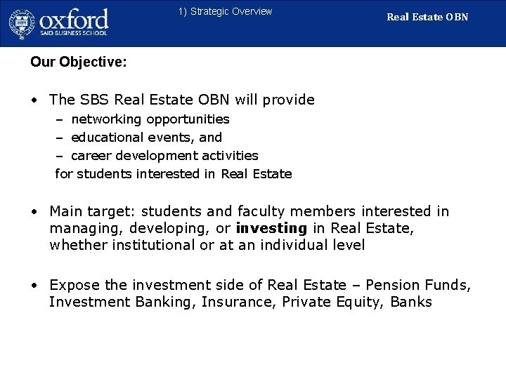 1) Strategic Overview Real Estate OBN Our Objective: • The SBS Real Estate OBN