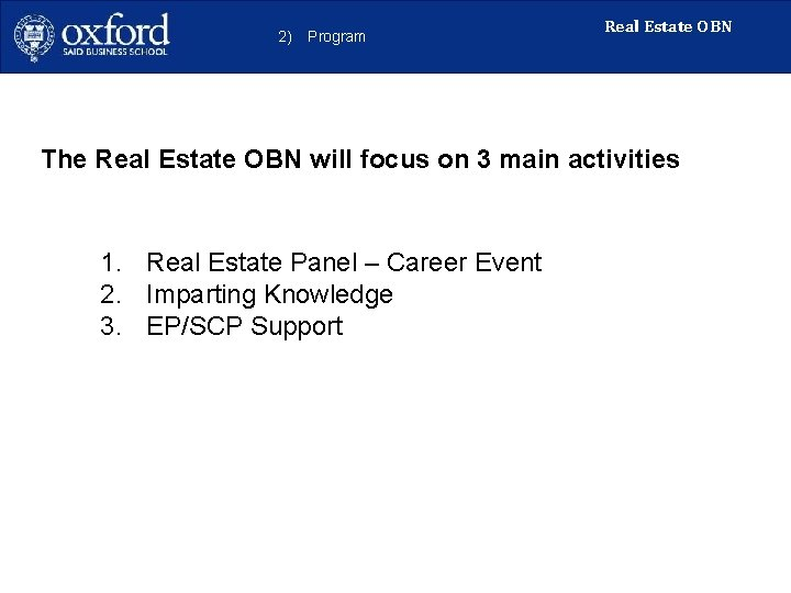 2) Program Real Estate OBN The Real Estate OBN will focus on 3 main