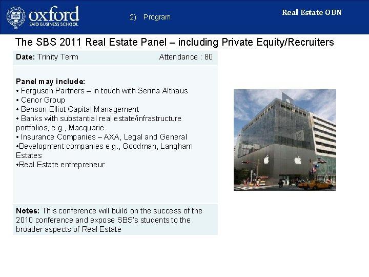 2) Program Real Estate OBN The SBS 2011 Real Estate Panel – including Private
