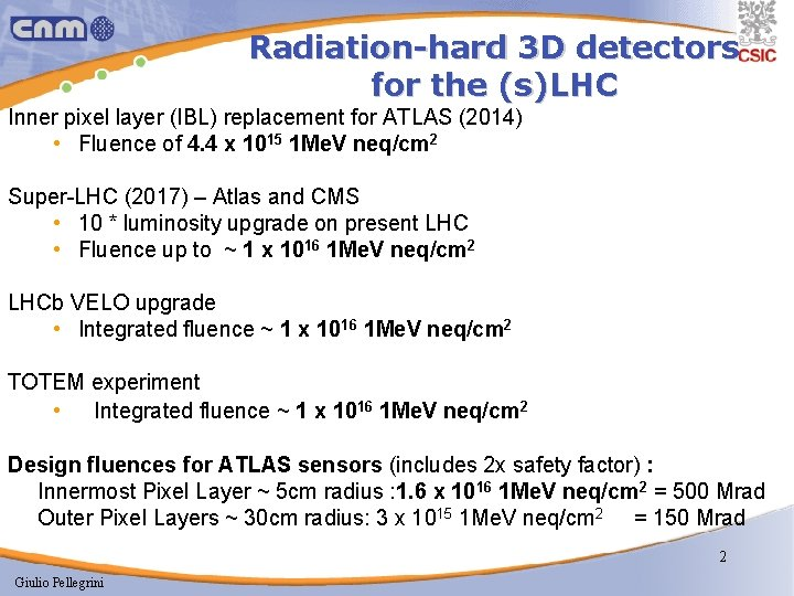 Radiation-hard 3 D detectors for the (s)LHC Inner pixel layer (IBL) replacement for ATLAS