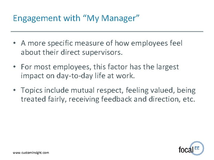 """Engagement with """"My Manager"""" • A more specific measure of how employees feel about"""