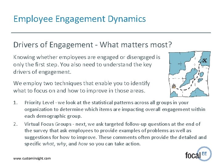 Employee Engagement Dynamics Drivers of Engagement - What matters most? Knowing whether employees are