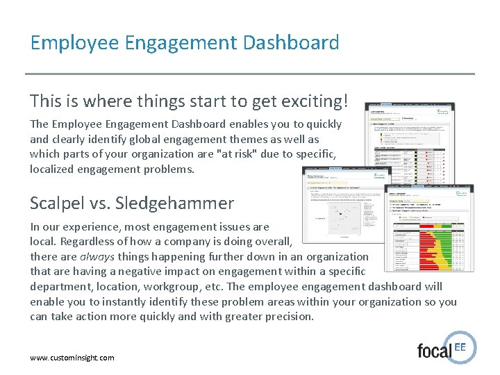 Employee Engagement Dashboard This is where things start to get exciting! The Employee Engagement