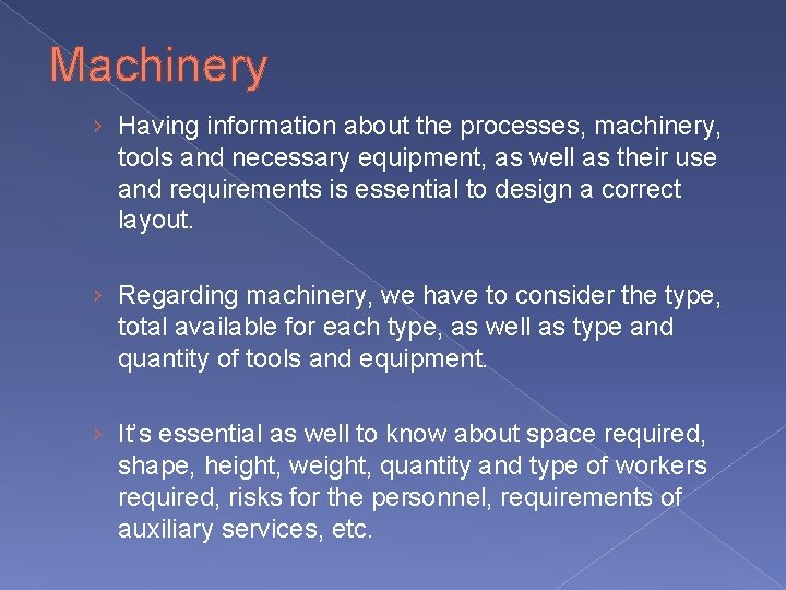 Machinery › Having information about the processes, machinery, tools and necessary equipment, as well