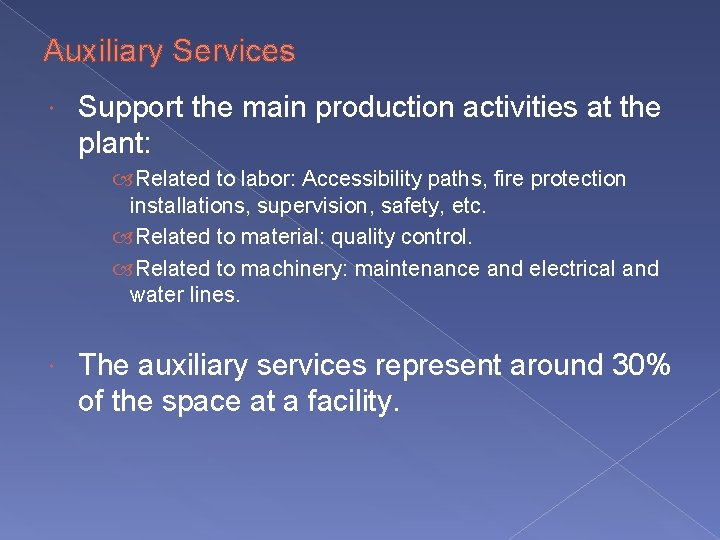 Auxiliary Services Support the main production activities at the plant: Related to labor: Accessibility