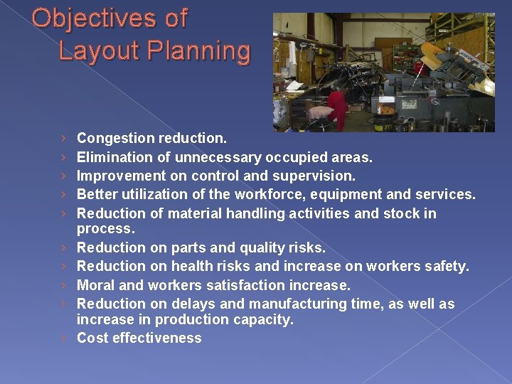 Objectives of Layout Planning › › › › › Congestion reduction. Elimination of unnecessary