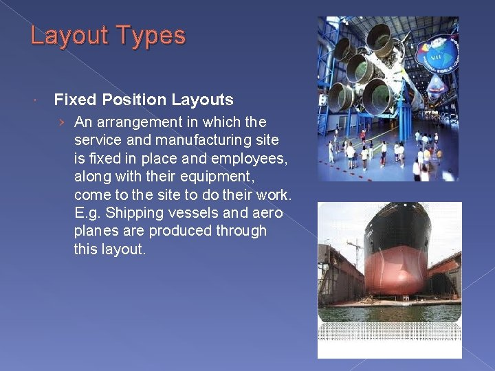 Layout Types Fixed Position Layouts › An arrangement in which the service and manufacturing