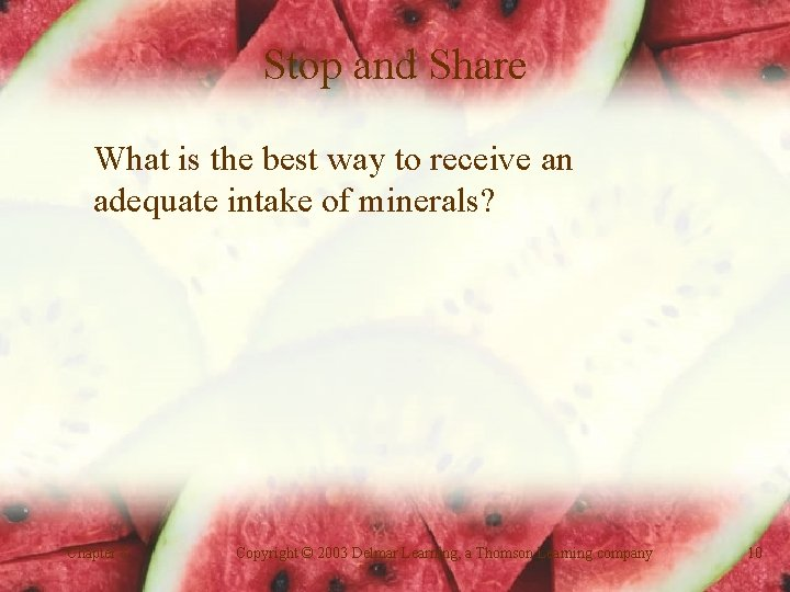 Stop and Share What is the best way to receive an adequate intake of