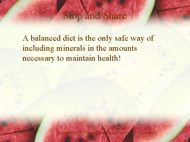 Stop and Share A balanced diet is the only safe way of including minerals