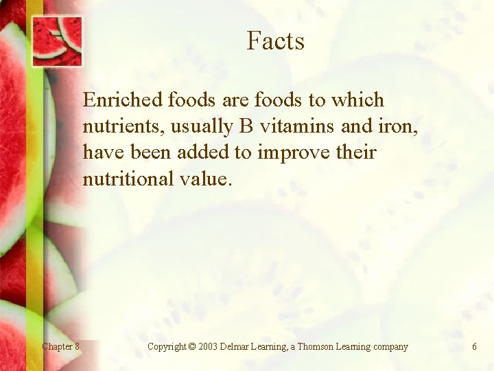 Facts Enriched foods are foods to which nutrients, usually B vitamins and iron, have