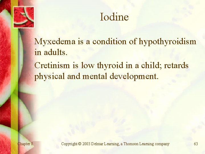 Iodine Myxedema is a condition of hypothyroidism in adults. Cretinism is low thyroid in