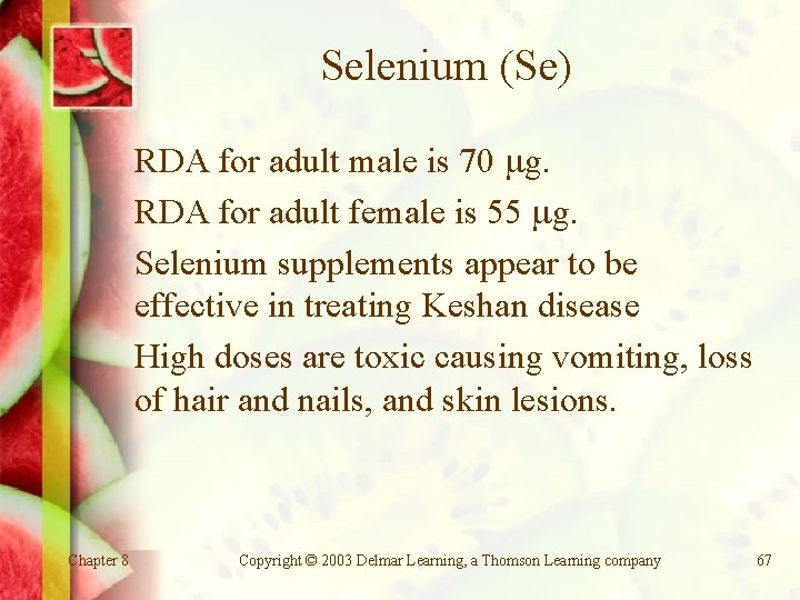 Selenium (Se) RDA for adult male is 70 g. RDA for adult female is