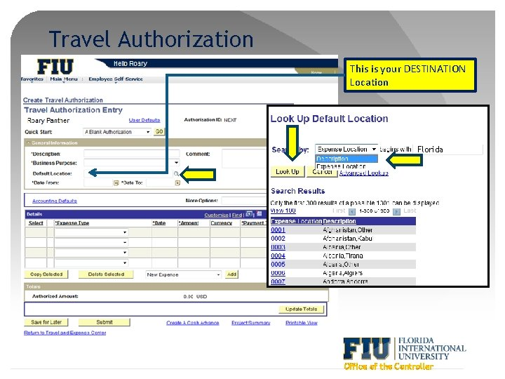 Travel Authorization This is your DESTINATION Location Florida Office of the Controller