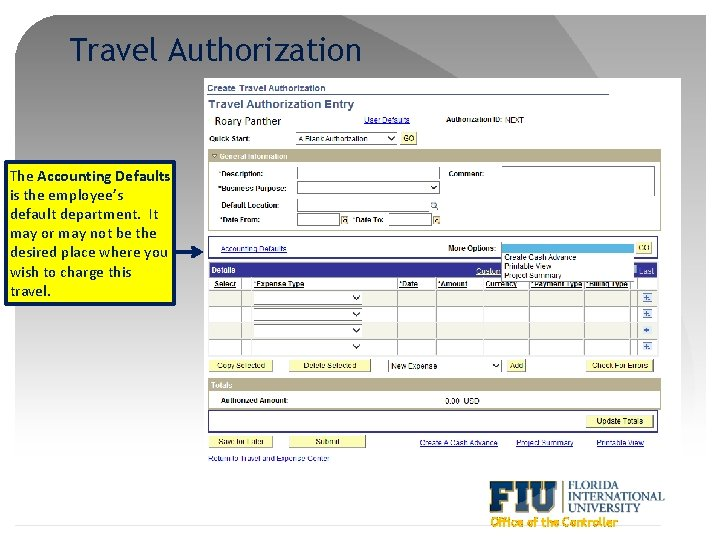 Travel Authorization The Accounting Defaults is the employee's default department. It may or may