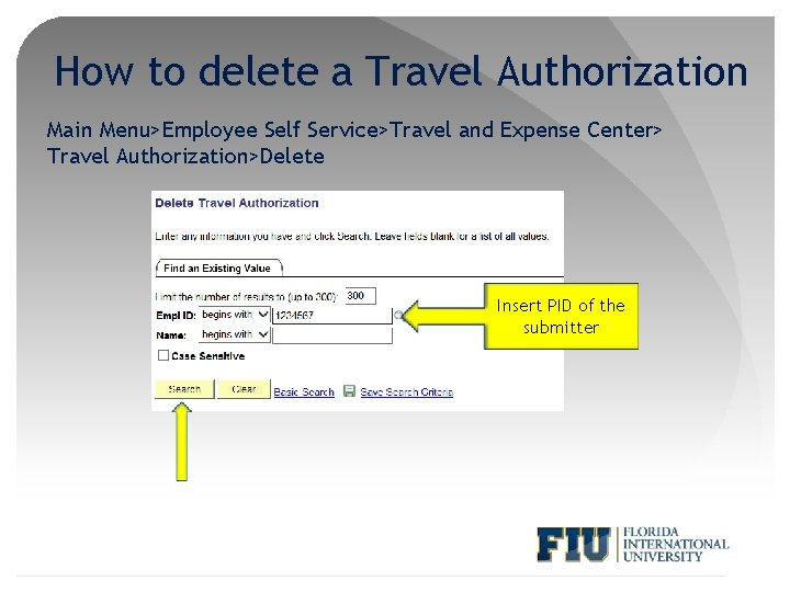 How to delete a Travel Authorization Main Menu>Employee Self Service>Travel and Expense Center> Travel