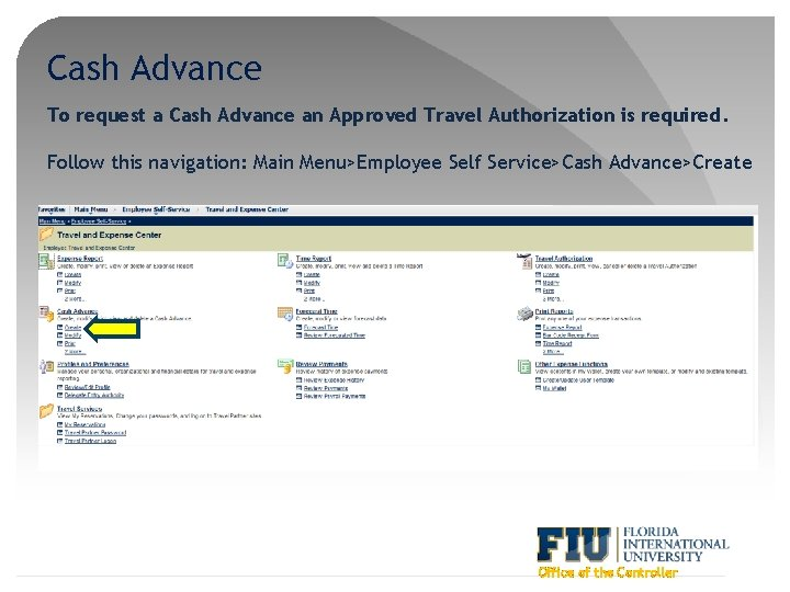 Cash Advance To request a Cash Advance an Approved Travel Authorization is required. Follow