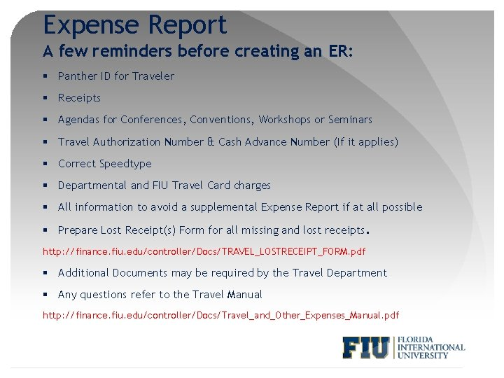Expense Report A few reminders before creating an ER: § Panther ID for Traveler