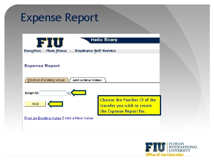 Expense Report Choose the Panther ID of the traveler you wish to create the