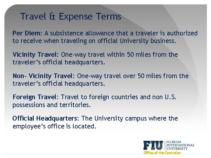 Travel & Expense Terms Per Diem: A subsistence allowance that a traveler is authorized