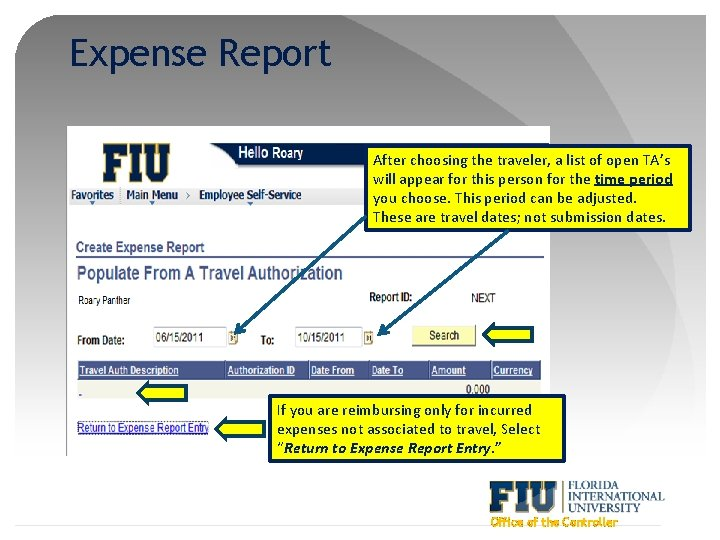 Expense Report After choosing the traveler, a list of open TA's will appear for