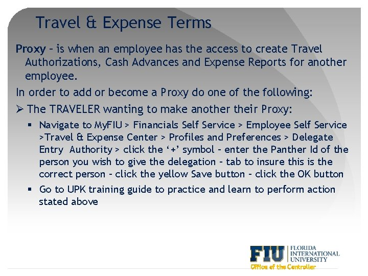 Travel & Expense Terms Proxy – is when an employee has the access to
