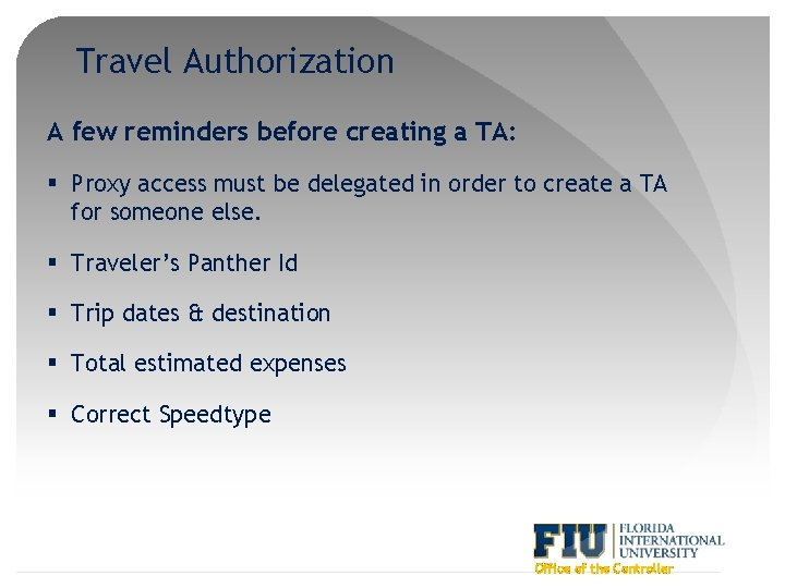 Travel Authorization A few reminders before creating a TA: § Proxy access must be