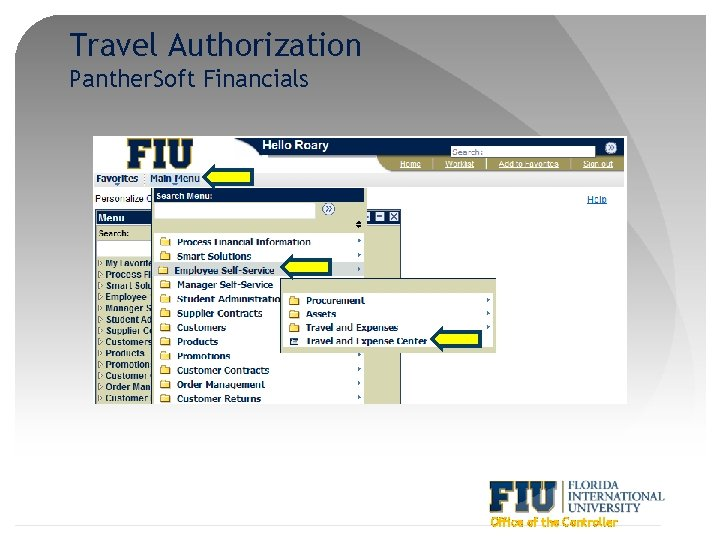 Travel Authorization Panther. Soft Financials Office of the Controller