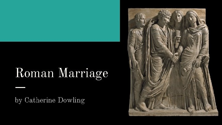 Roman Marriage by Catherine Dowling