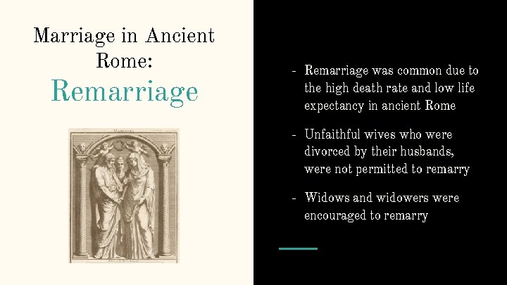 Marriage in Ancient Rome: Remarriage - Remarriage was common due to the high death