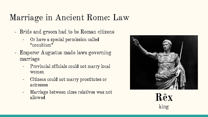 Marriage in Ancient Rome: Law - Bride and groom had to be Roman citizens