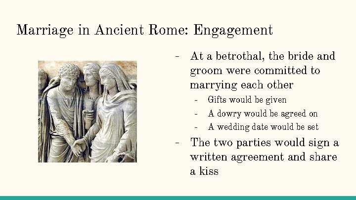 Marriage in Ancient Rome: Engagement - At a betrothal, the bride and groom were