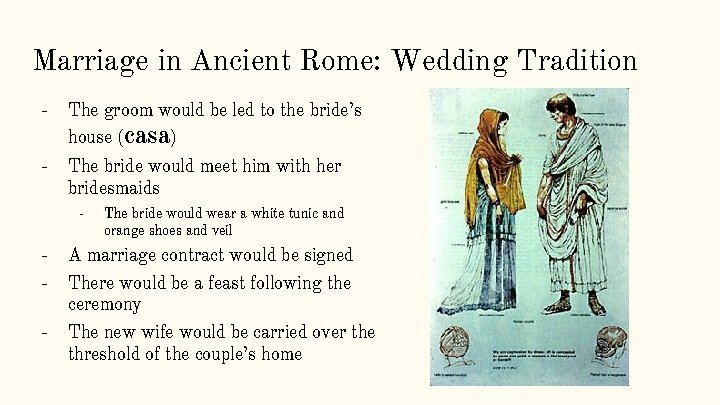 Marriage in Ancient Rome: Wedding Tradition - The groom would be led to the
