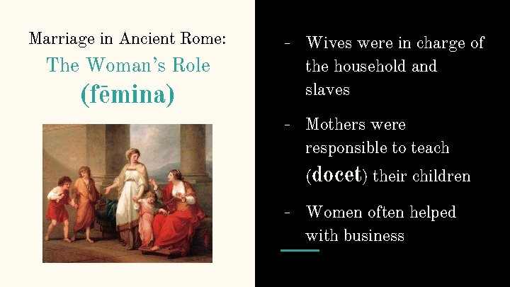 Marriage in Ancient Rome: The Woman's Role (fēmina) - Wives were in charge of