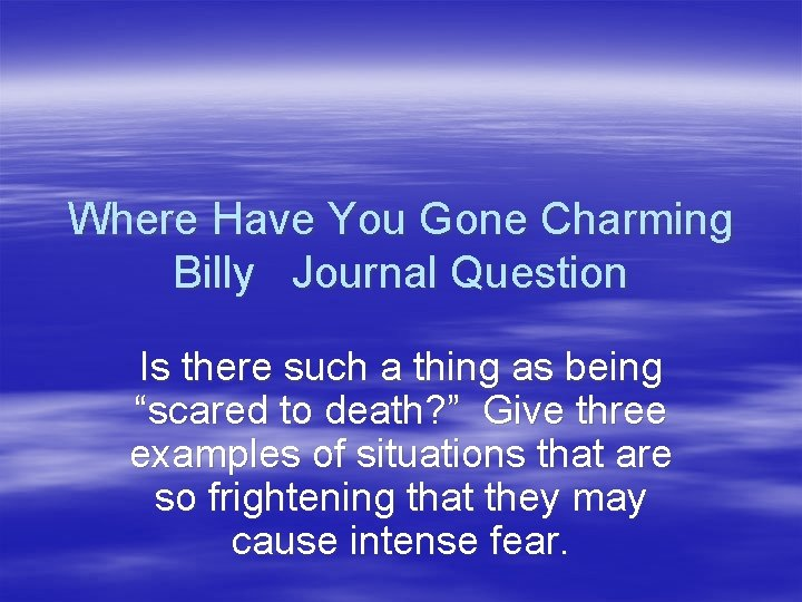 Where Have You Gone Charming Billy Journal Question Is there such a thing as